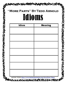 """IDIOMS - """"More Parts"""" By Tedd Arnold"""