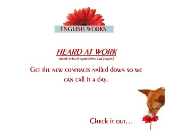 IDIOMS: Heard at Work