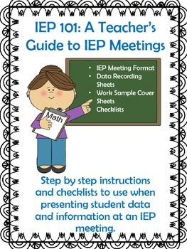 IEP 101: A Teacher's Guide to IEP Meetings for Special Education Students