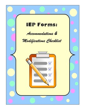 IEP Forms: Accommodations and Modifications
