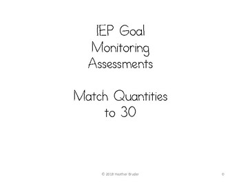IEP Goal Monitoring Assessments: Matching Quantities to 30