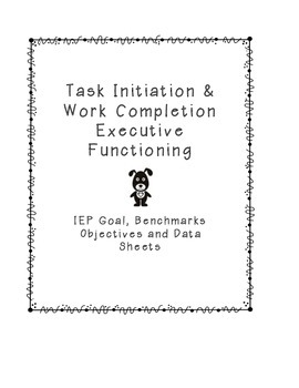 IEP Goal for Executive Functioning (Task Initiation & Work