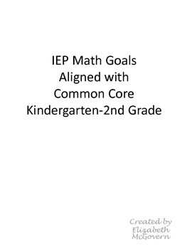 IEP Math Goals Kindergarten - 2nd grade aligned to Common Core