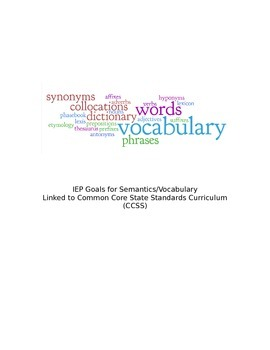 IEP Goals for Semantics/Vocabulary Linked to Common Core State Standards CCSS