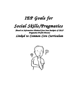 IEP Goals for Social Skills/Pragmatics Linked to Common Core Curriculum