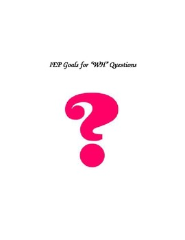 """IEP Goals for """"Wh"""" Questions"""