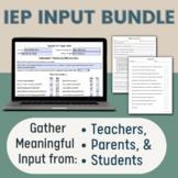 IEP Input Bundle: Teacher, Parent, and Student Questionnaire Forms