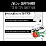 IEP Input Sheets - Parent/Guardian, General Education, and More!!