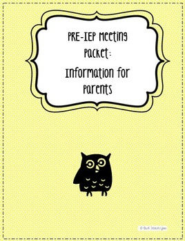 EDITABLE!! IEP Information Packet for Parents! A tool to plan for success!