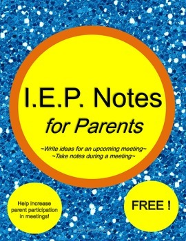 I.E.P. Meeting Notes for Parents (Prepare Before, Take Notes During)