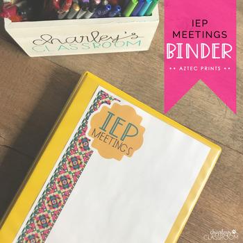 IEP Meetings Binder for the Year (Aztec Prints)