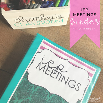 Editable IEP Meetings for the Year (Island Mode)   Special Education Binder