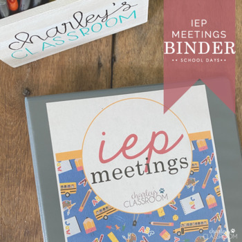 IEP Meetings Binder for the Year (School Days)