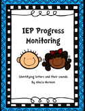 IEP Progress Monitoring- Letters and their Sounds