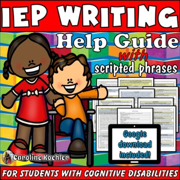 IEP Writing Help Guide: Tools for Special Education Severe/Moderate Students