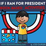 IF I RAN FOR PRESIDENT Activities and Read Aloud Lessons f