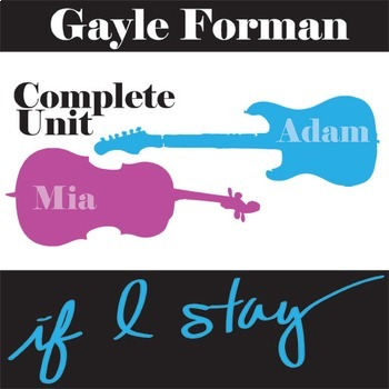 IF I STAY Unit Plan - Novel Study Bundle (Gayle Forman) - Literature Guide