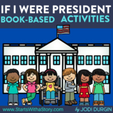IF I WERE PRESIDENT Activities and Read Aloud Lessons for