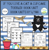IF YOU GIVE A CAT A CUPCAKE TODDLER BOOK UNIT