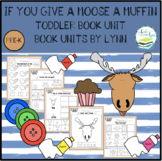 IF YOU GIVE A MOOSE A MUFFIN TODDLER BOOK UNIT