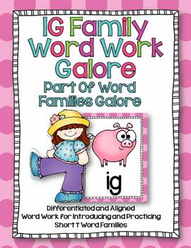 IG Word Family Word Work Galore-Differentiated and Aligned