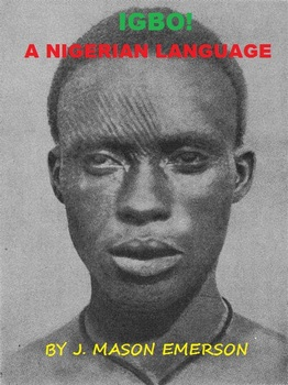 IGBO!  A NIGERIAN LANGUAGE (GREAT FOR BLACK HISTORY AND CULTURE)