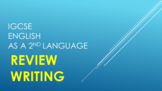 IGCSE English as a Second Language REVIEW WRITING lesson