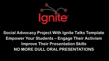 IGNITE Oral Presentations: Engage and Empower Students w/Social Advocacy