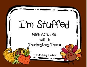 THANKSGIVING- I'M STUFFED: MATH ACTIVITIES