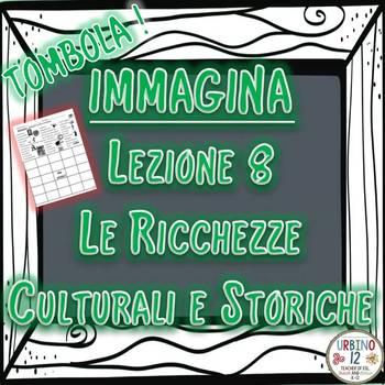 IMMAGINA Lezione 8 Le Ricchezze Culturali e Storiche