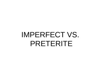 IMPERFECT PRETERITE POWERPOINT
