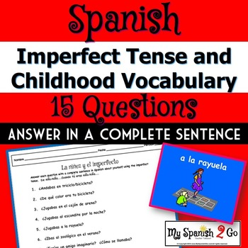 IMPERFECT TENSE and CHILDHOOD VOCABULARY:  Answer 15 Questions in Spanish