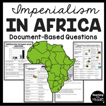 IMPERIALISM in Africa DBQ's 4 figures, 20 questions, World, European History