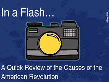 IN A FLASH- CAUSES OF AMERICAN REVOLUTION REVIEW
