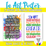 IN ART Poster for the Art Room, 11x17 and 8.5x11, 2 Versions, PDF & JPEG