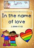 IN THE NAME OF LOVE:  1 John 4.7-21
