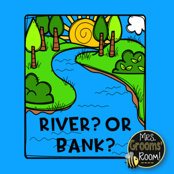 IN THE RIVER OR ON THE BANK?