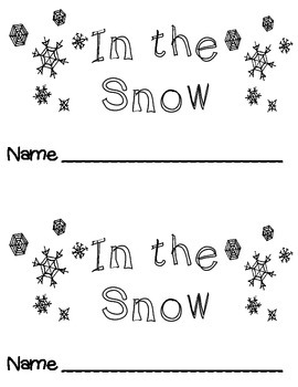 IN THE SNOW ... EMERGENT PRINTABLE READER! PERFECT FOR READ TO SELF!