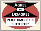 IN THE TIME OF THE BUTTERFLIES - Agree or Disagree Pre-reading Activity