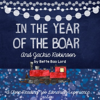 In the Year of the Boar and Jackie Robinson-Bette Bao Lord CCSS unit study