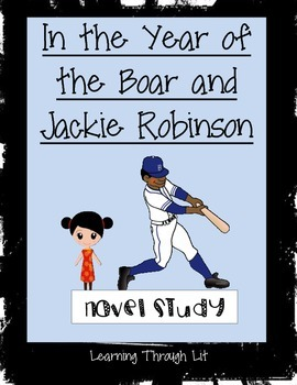 IN THE YEAR OF THE BOAR AND JACKIE ROBINSON Novel Study