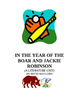 IN THE YEAR OF THE BOAR & JACKIE ROBINSON LITERATURE UNIT