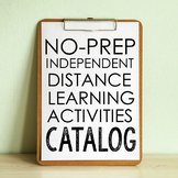 DISTANCE LEARNING Catalog of No-Prep Activities and Projec