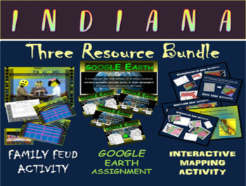 INDIANA 3-Resource Bundle (Map Activty, GOOGLE Earth, Family Feud Game)