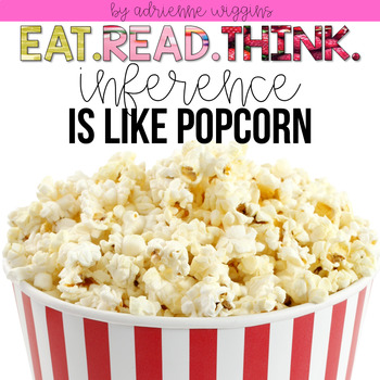 INFERENCE is like Popcorn (Eat. Read. Think.)