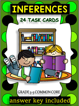 INFERENCES - 24 TASK CARDS  - GRADES 3-5 COMMON CORE