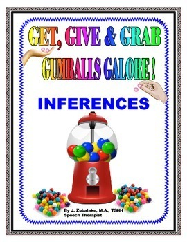 SPEECH THERAPY GET,GIVE & GUMBALLS GALORE GAME for INFERENCES!