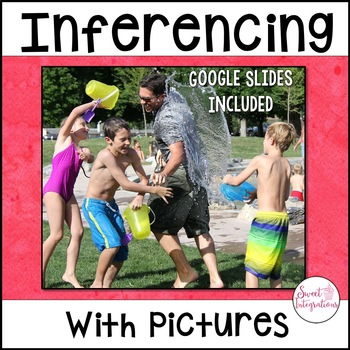 INFERENCING WITH PICTURES - Google Slides Included