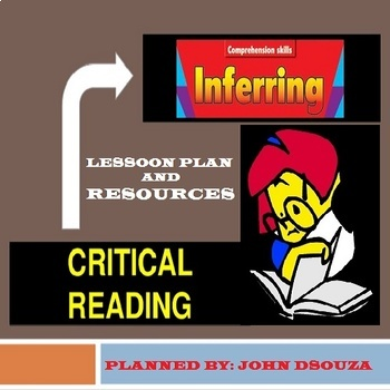 INFERRING & CRITICAL READING: LESSON & RESOURCES