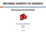 "INFORMAL & CREATIVE WRITING Presentation: ""Wearing Shorts to Church"""